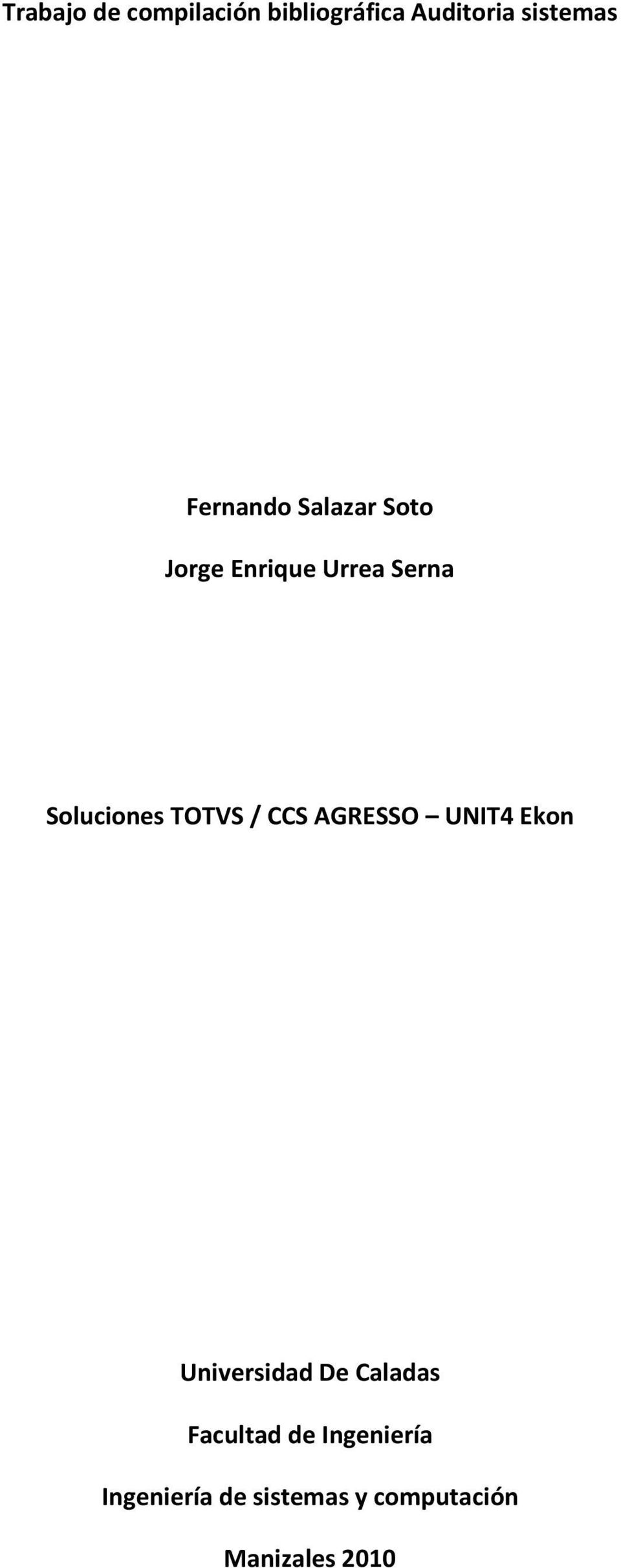 TOTVS / CCS AGRESSO UNIT4 Ekon Universidad De Caladas
