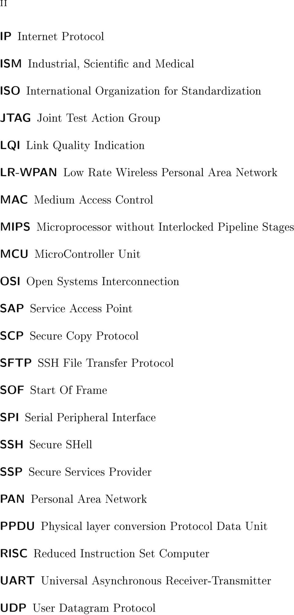 Service Access Point SCP Secure Copy Protocol SFTP SSH File Transfer Protocol SOF Start Of Frame SPI Serial Peripheral Interface SSH Secure SHell SSP Secure Services Provider PAN