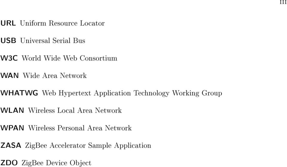 Technology Working Group WLAN Wireless Local Area Network WPAN Wireless