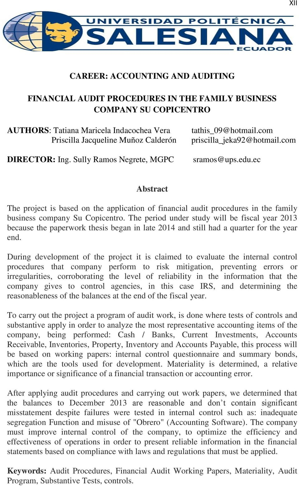 ec Abstract The project is based on the application of financial audit procedures in the family business company Su Copicentro.