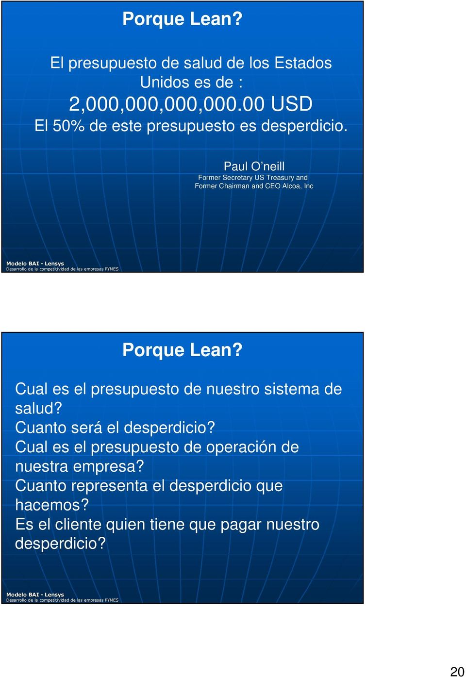 Paul O neill Former Secretary US Treasury and Former Chairman and CEO Alcoa, Inc Porque Lean?