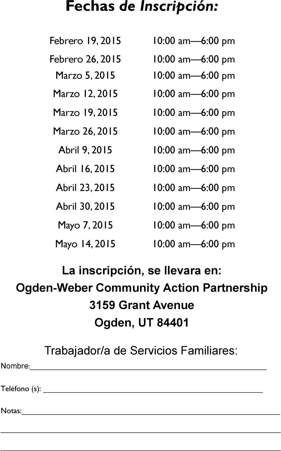 2015 Mayo 14, 2015 La inscripción, se llevara en: Ogden-Weber Community Action Partnership