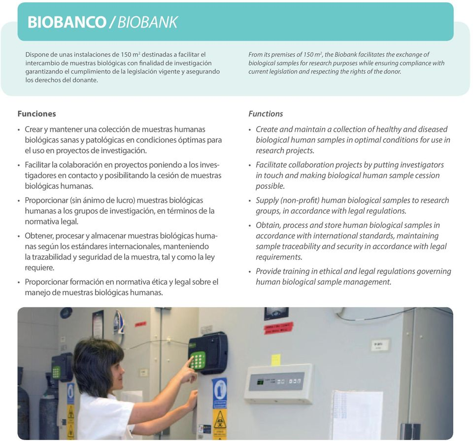 From its premises of 150 m 2, the Biobank facilitates the exchange of biological samples for research purposes while ensuring compliance with current legislation and respecting the rights of the