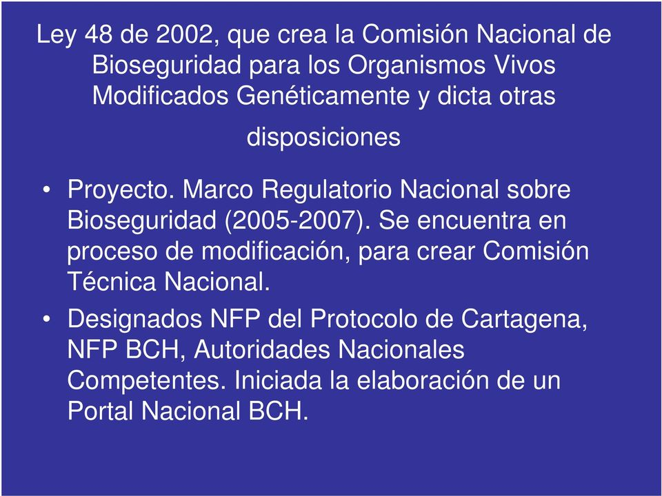 Marco Regulatorio Nacional sobre Bioseguridad (2005-2007).
