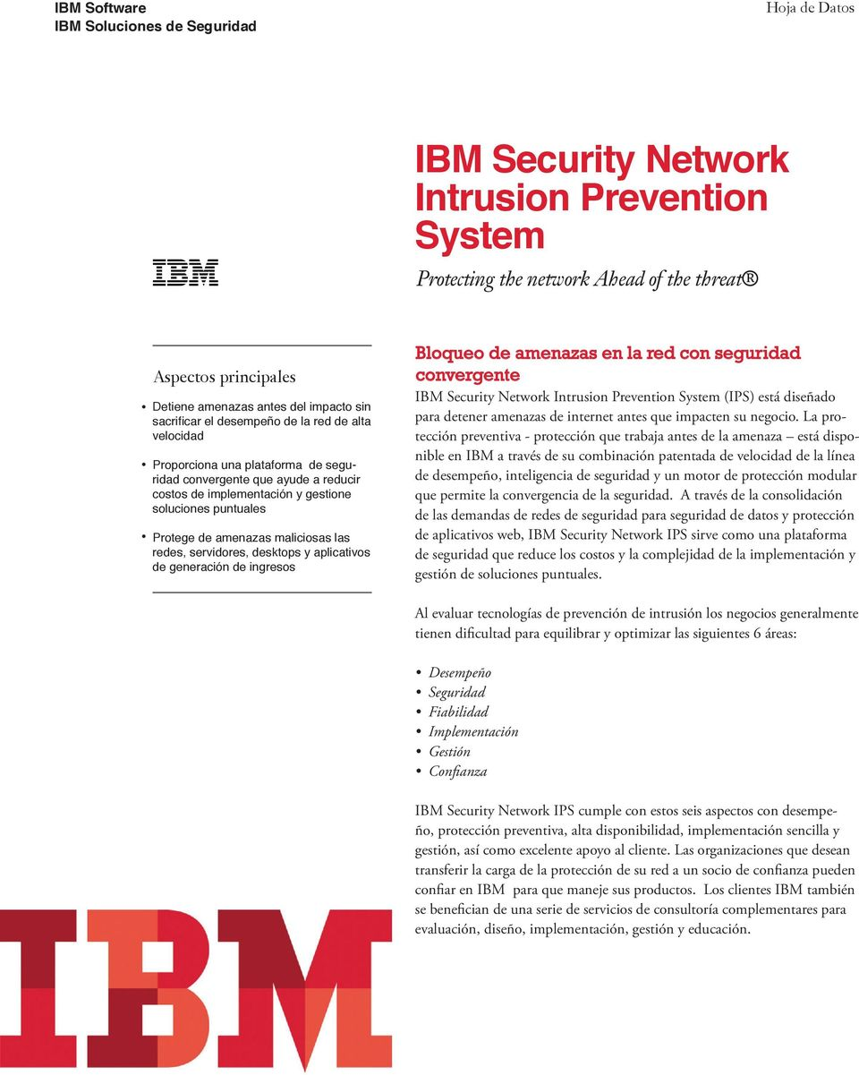 de generación de ingresos Bloqueo de amenazas en la con seguridad convergente IBM Security Network Intrusion Prevention System (IPS) está diseñado para detener amenazas de internet antes que impacten