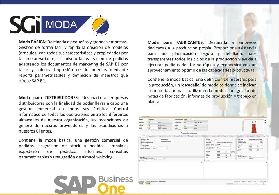 de marketing de SAP B1 por tallas y colores. Impresión de documentos mediante reports parametrizables y definición de maestros que ofrece SAP B1.