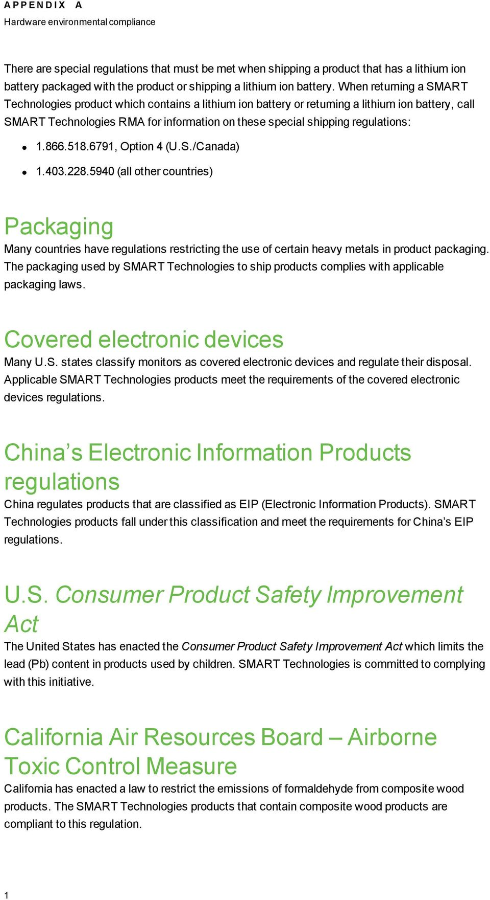 When returning a SMART Technologies product which contains a lithium ion battery or returning a lithium ion battery, call SMART Technologies RMA for information on these special shipping regulations: