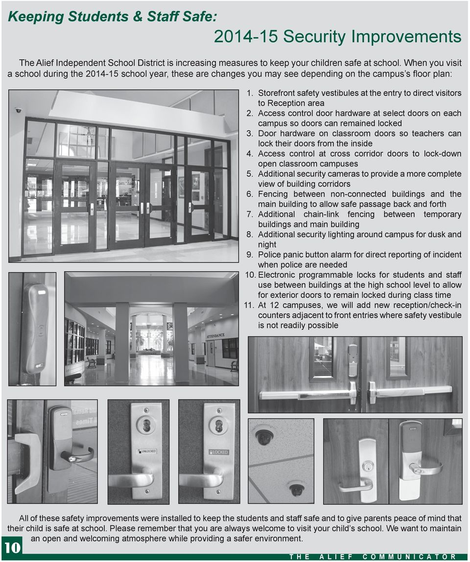 Storefront safety vestibules at the entry to direct visitors to Reception area. Access control door hardware at select doors on each campus so doors can remained locked 3.