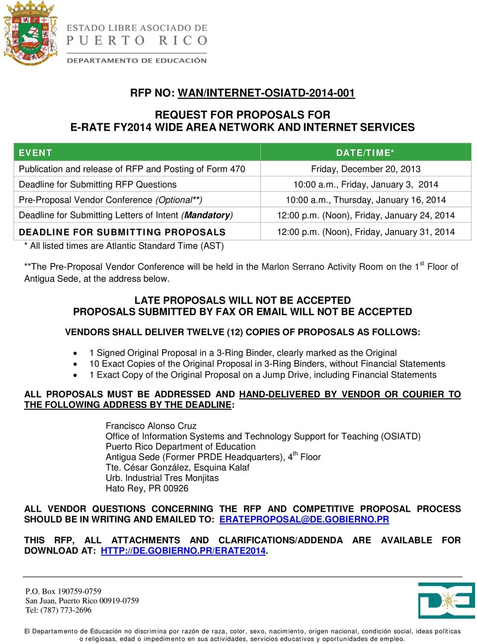 m. (Noon), Friday, January 24, 2014 DEADLINE FOR SUBMITTING PROPOSALS 12:00 p.m. (Noon), Friday, January 31, 2014 * All listed times are Atlantic Standard Time (AST) **The Pre-Proposal Vendor