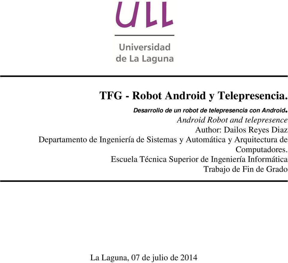 Android Robot and telepresence Author: Dailos Reyes Diaz Departamento de Ingeniería