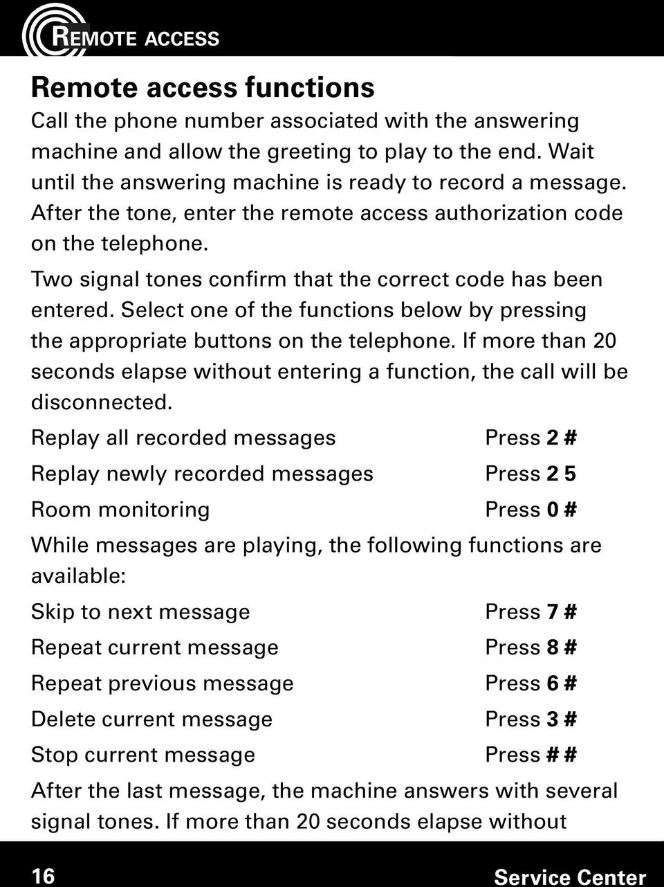 Two signal tones confirm that the correct code has been entered. Select one of the functions below by pressing the appropriate buttons on the telephone.