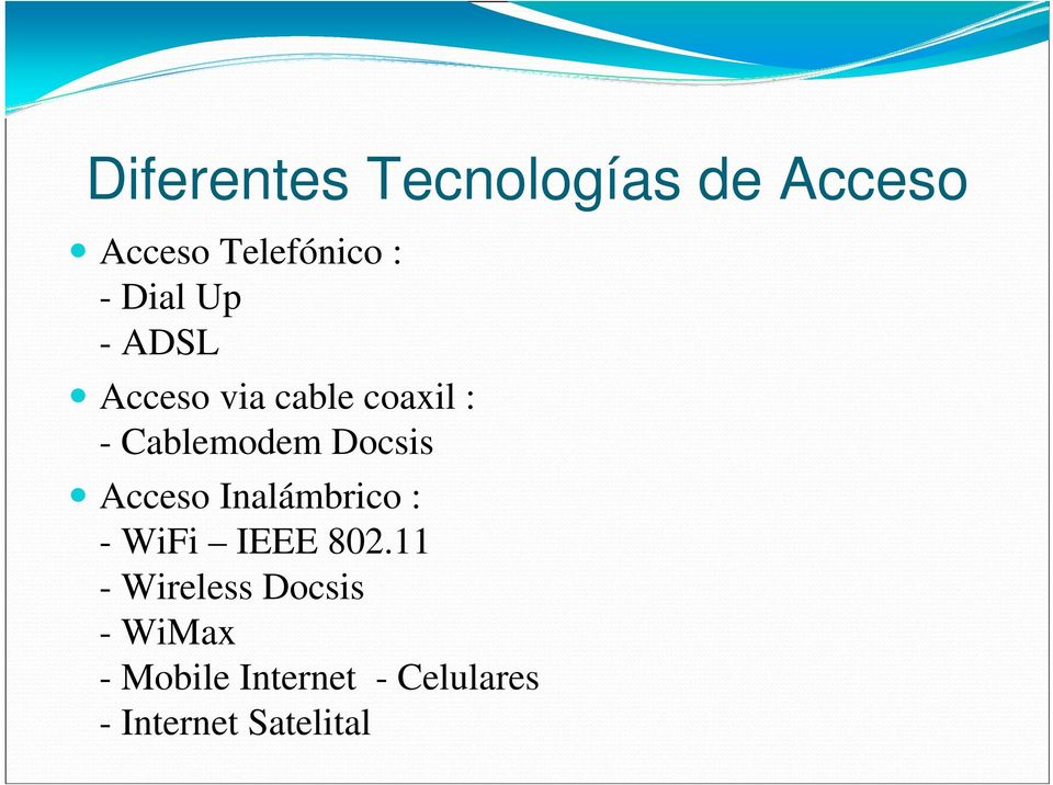 Docsis Acceso Inalámbrico : - WiFi IEEE 802.