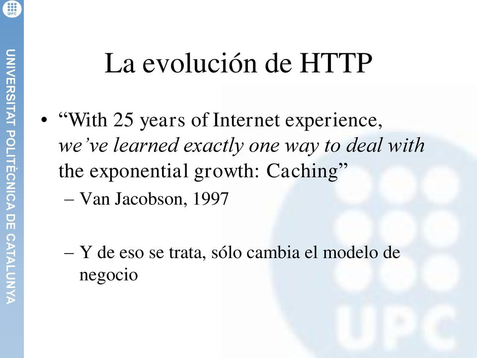 with the exponential growth: Caching Van Jacobson,