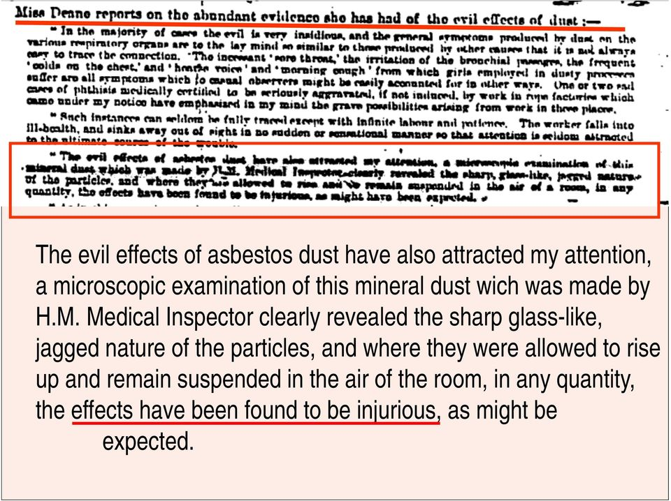 Medical Inspector clearly revealed the sharp glass-like, jagged nature of the particles, and where