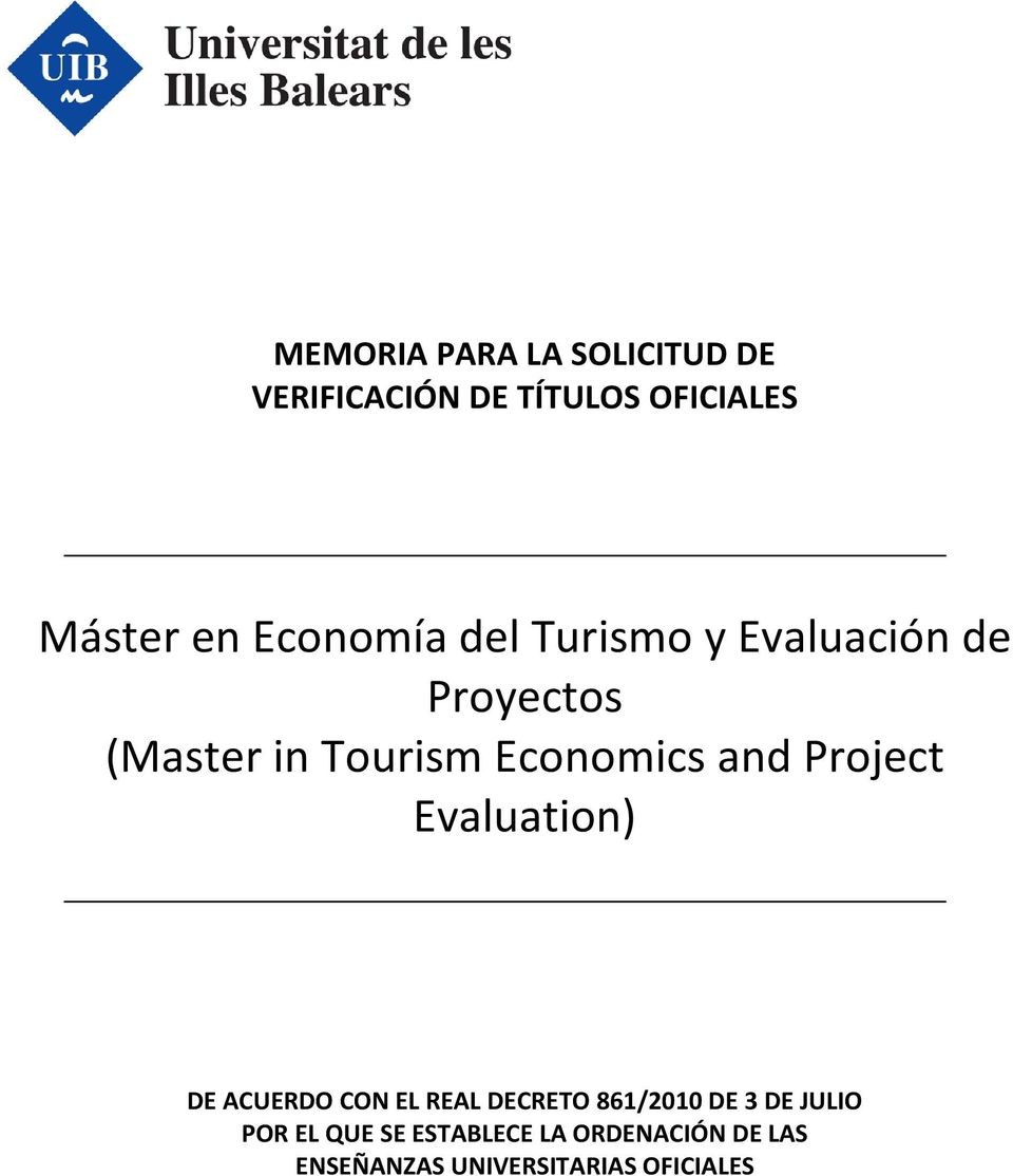 and Project Evaluation) DE ACUERDO CON EL REAL DECRETO 861/2010 DE 3 DE