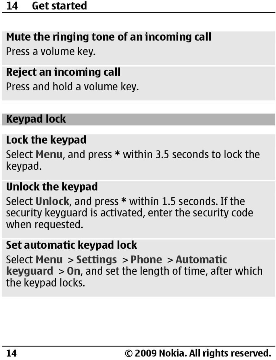 Unlock the keypad Select Unlock, and press * within 1.5 seconds.