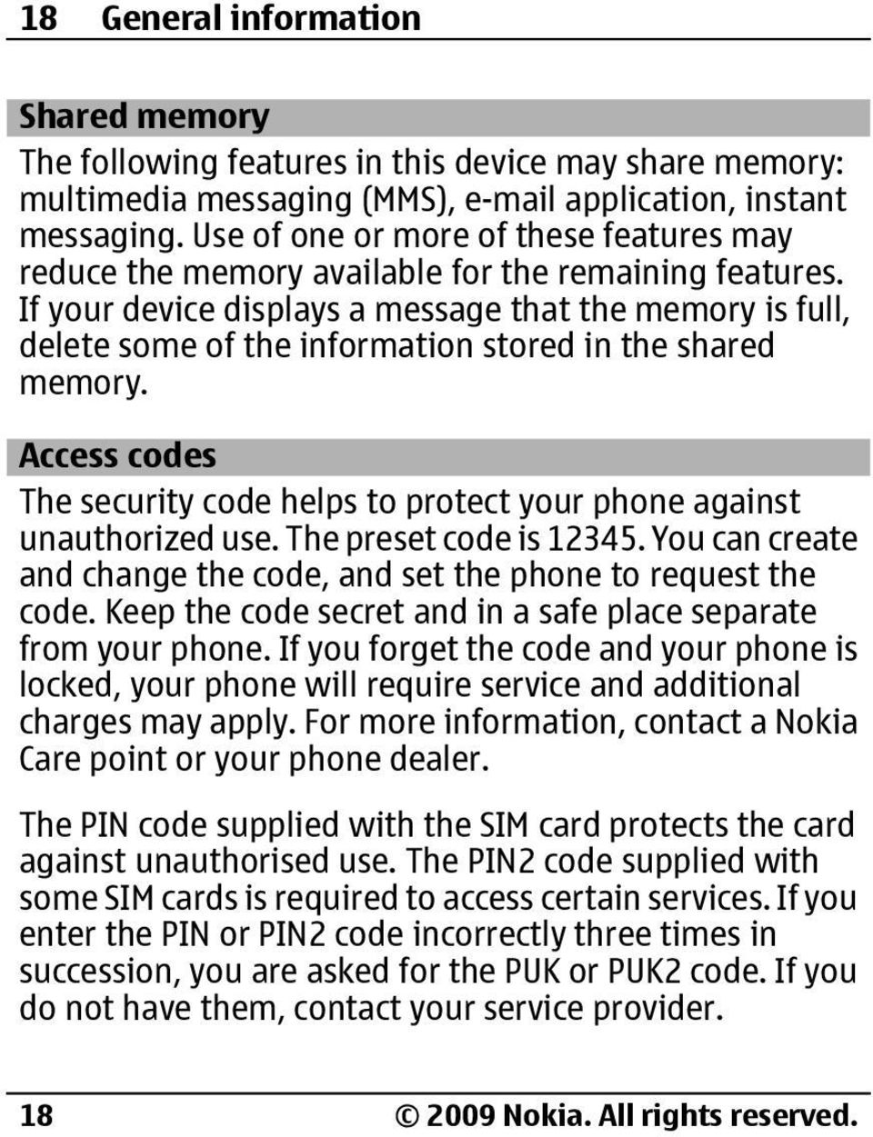 If your device displays a message that the memory is full, delete some of the information stored in the shared memory.