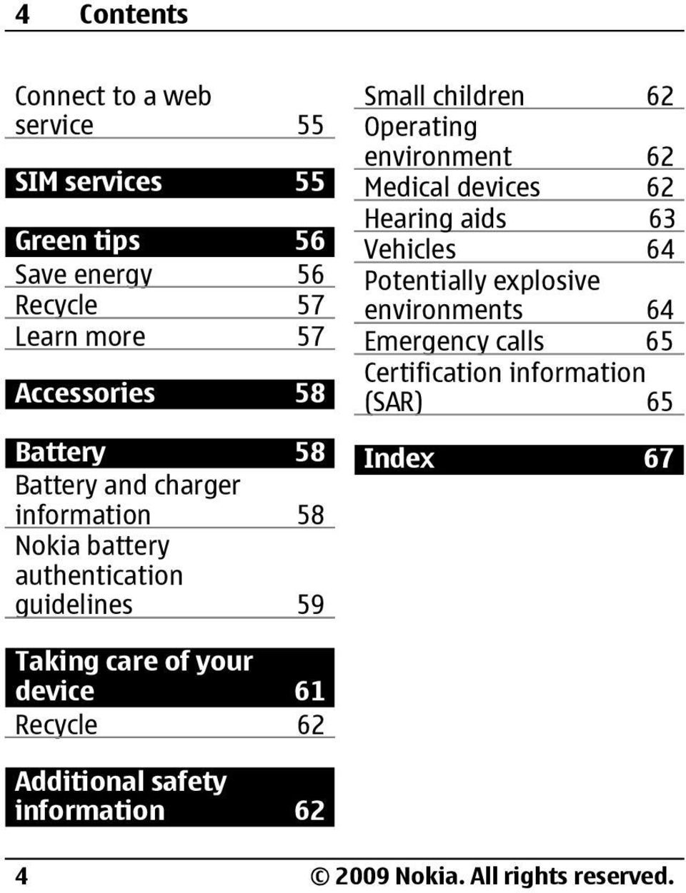environment 62 Medical devices 62 Hearing aids 63 Vehicles 64 Potentially explosive environments 64 Emergency calls 65