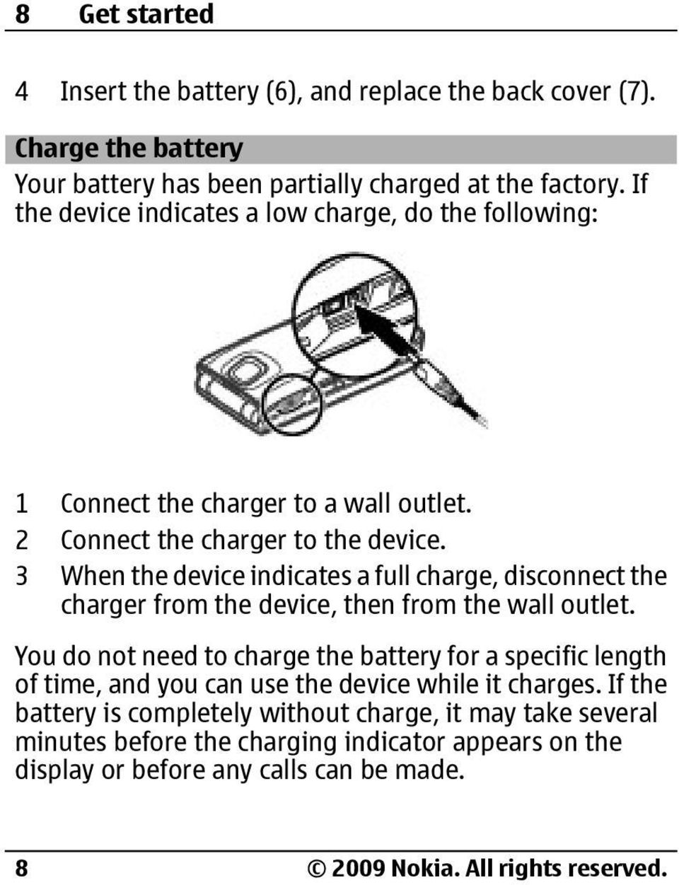 3 When the device indicates a full charge, disconnect the charger from the device, then from the wall outlet.