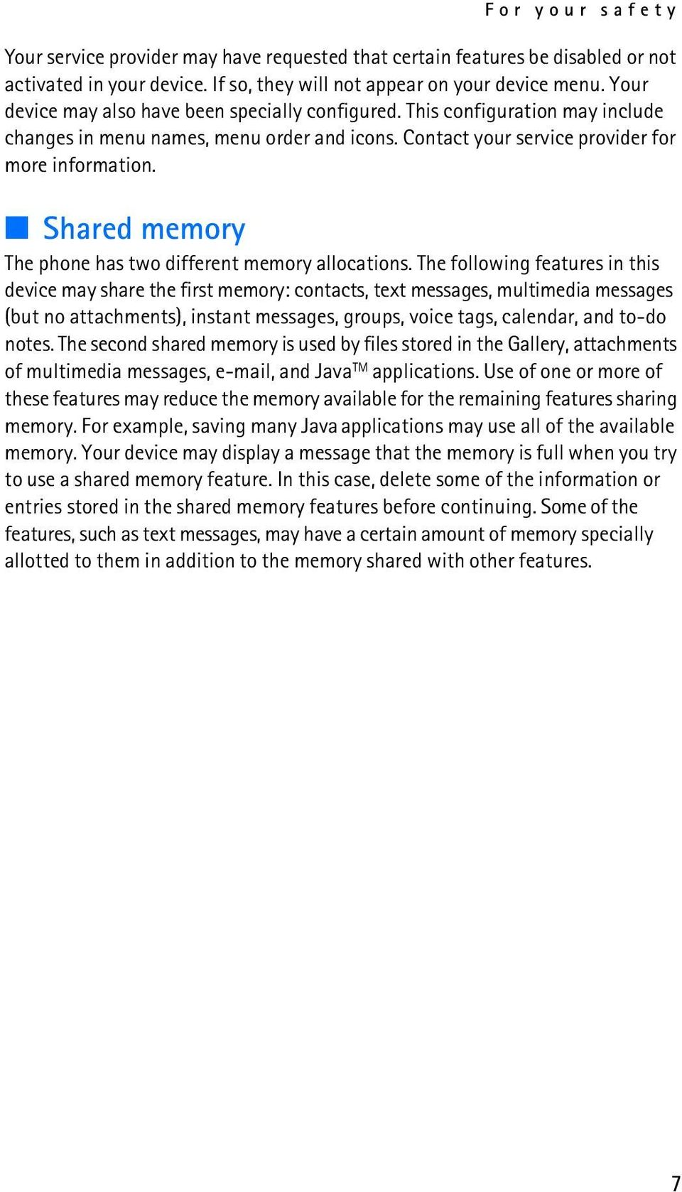 Shared memory The phone has two different memory allocations.