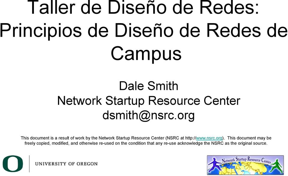 org This document is a result of work by the Network Startup Resource Center (NSRC at