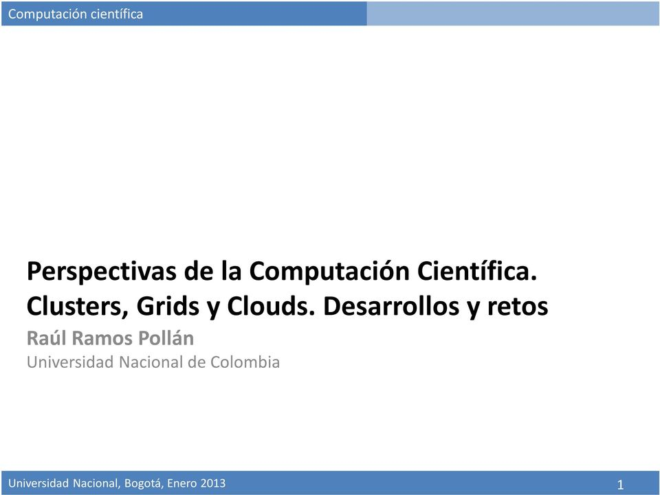 Clusters, Grids y Clouds.