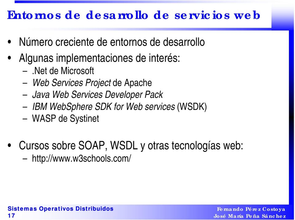 net de Microsoft Web Services Project de Apache Java Web Services Developer Pack IBM