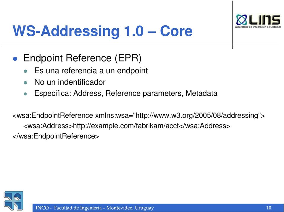 Especifica: Address, Reference parameters, Metadata <wsa:endpointreference