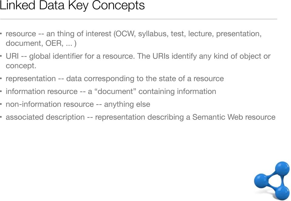 representation -- data corresponding to the state of a resource information resource -- a document containing