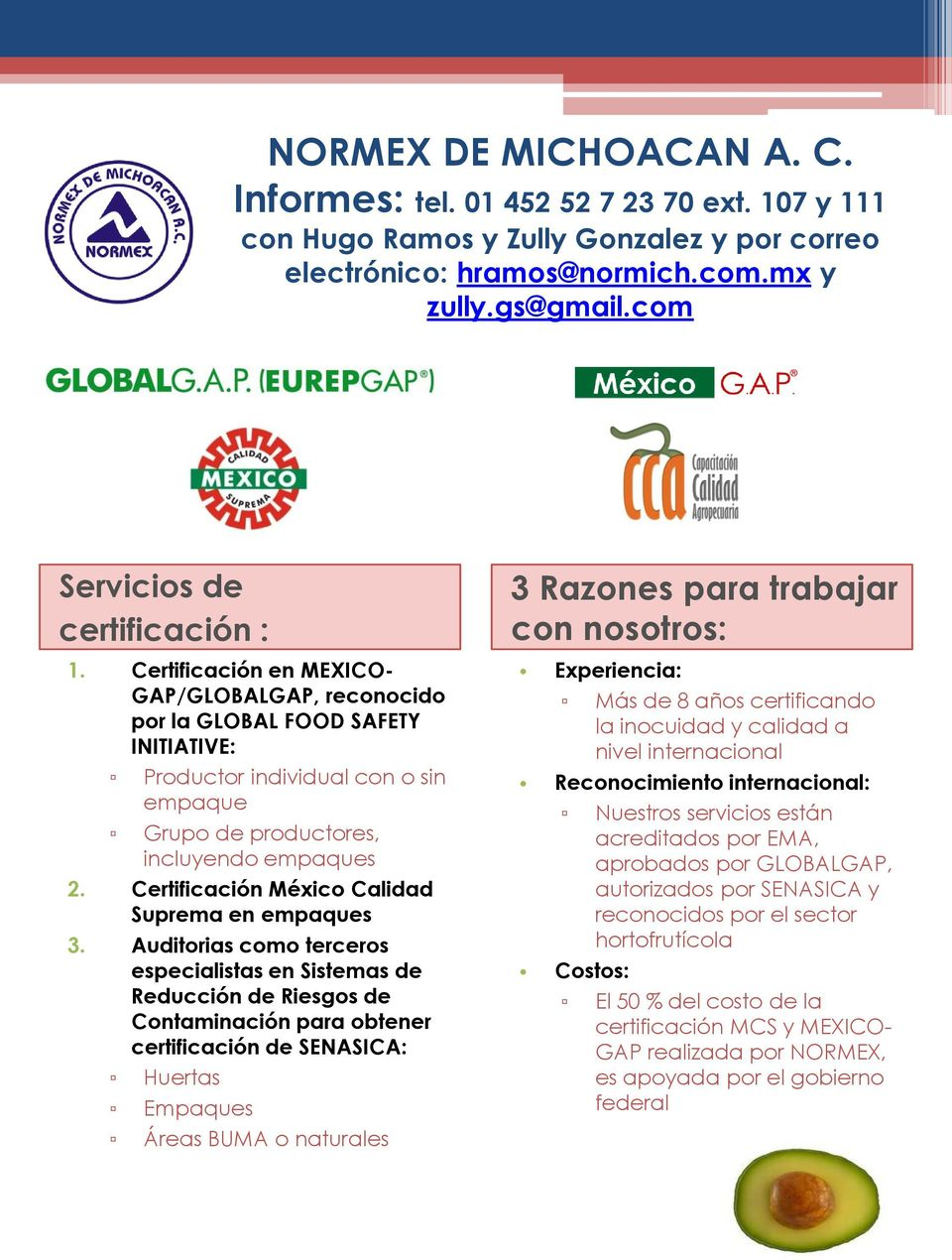 Certificación en MEXICO- GAP/GLOBALGAP, reconocido por la GLOBAL FOOD SAFETY INITIATIVE: Productor individual con o sin empaque Grupo de productores, incluyendo empaques 2.