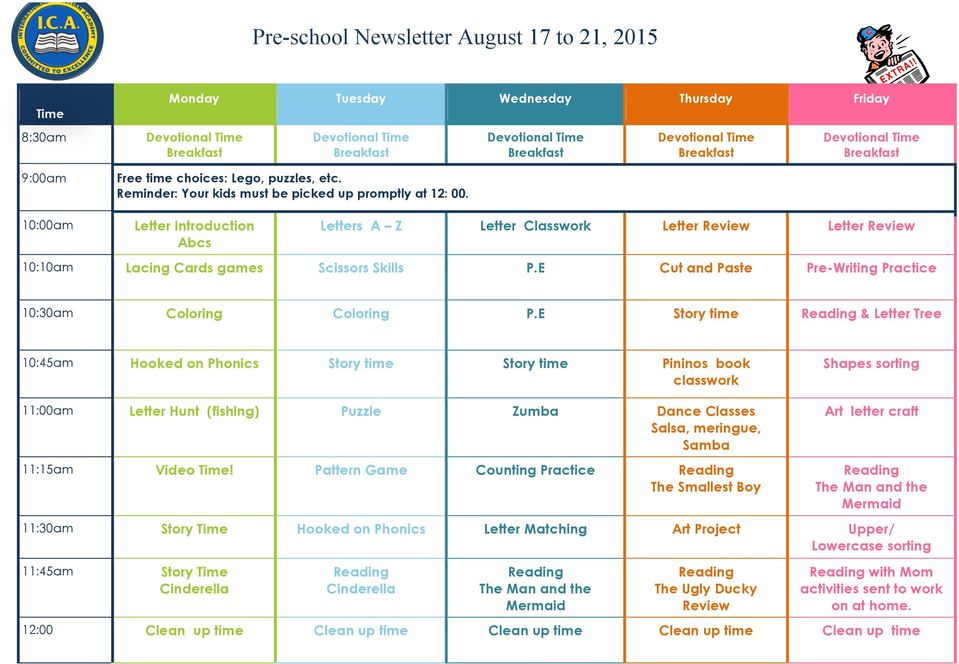 Devotional Time Devotional Time Devotional Time 10:00am Letter Introduction Abcs Letters A Z Letter Letter Review Letter Review 10:10am Lacing Cards games Scissors Skills P.