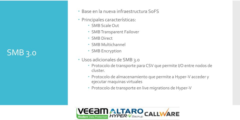 Failover SMB Direct SMB Multichannel SMB Encryption Usos adicionales de 0 Protocolo de transporte