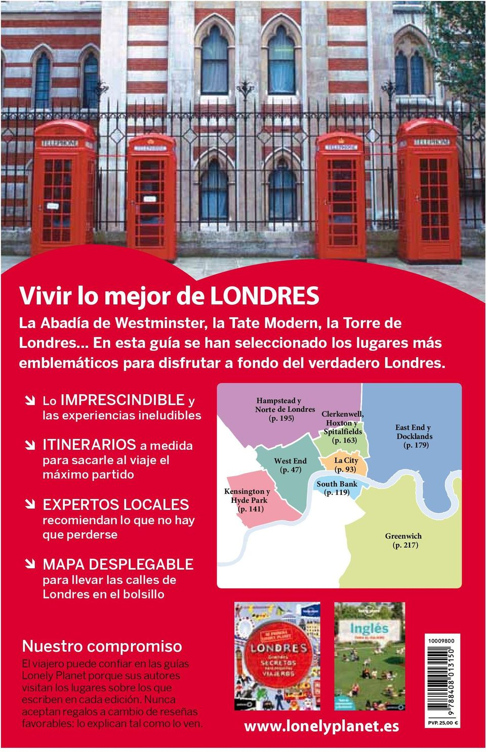 calles de Londres en el bolsillo Kensington y Hyde Park (p. 141) Hampsteady Norte de Londres (p. 195) West End (p. 47) Clerkenwell, Hoxton y Spitalfields (p. 163) La City (p. 93) South Bank (p.