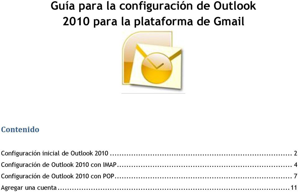 Outlook 2010... 2 Configuración de Outlook 2010 con IMAP.