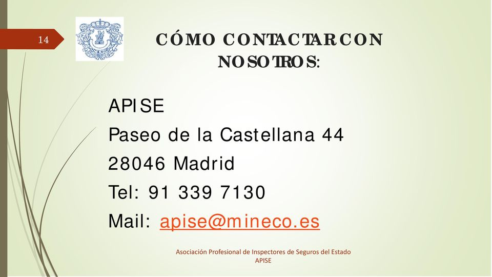 Castellana 44 28046 Madrid