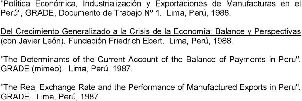 "Fundación Friedrich Ebert. Lima, Perú, 1988. ""The Determinants of the Current Account of the Balance of Payments in Peru""."