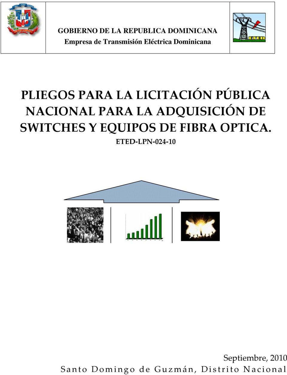 PARA LA ADQUISICIÓN DE SWITCHES Y EQUIPOS DE FIBRA OPTICA.