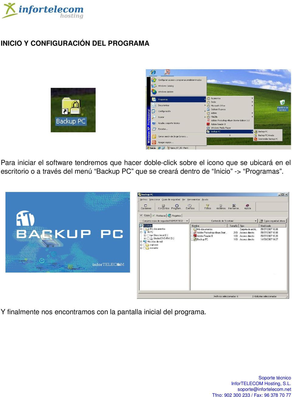 escritorio o a través del menú Backup PC que se creará dentro de