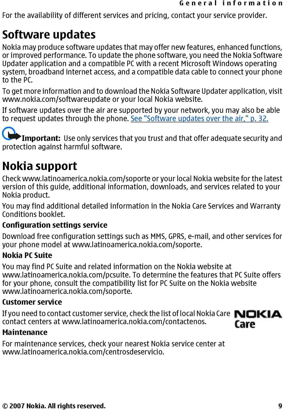 To update the phone software, you need the Nokia Software Updater application and a compatible PC with a recent Microsoft Windows operating system, broadband internet access, and a compatible data