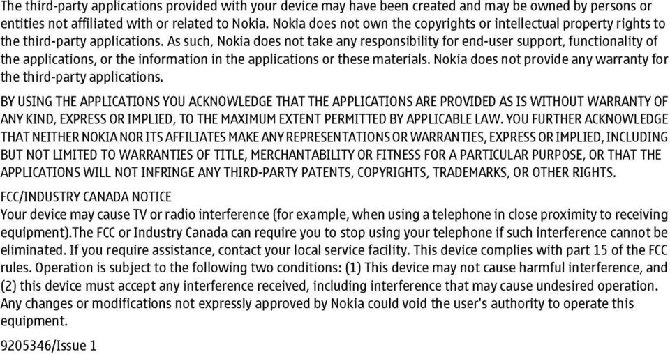 As such, Nokia does not take any responsibility for end-user support, functionality of the applications, or the information in the applications or these materials.
