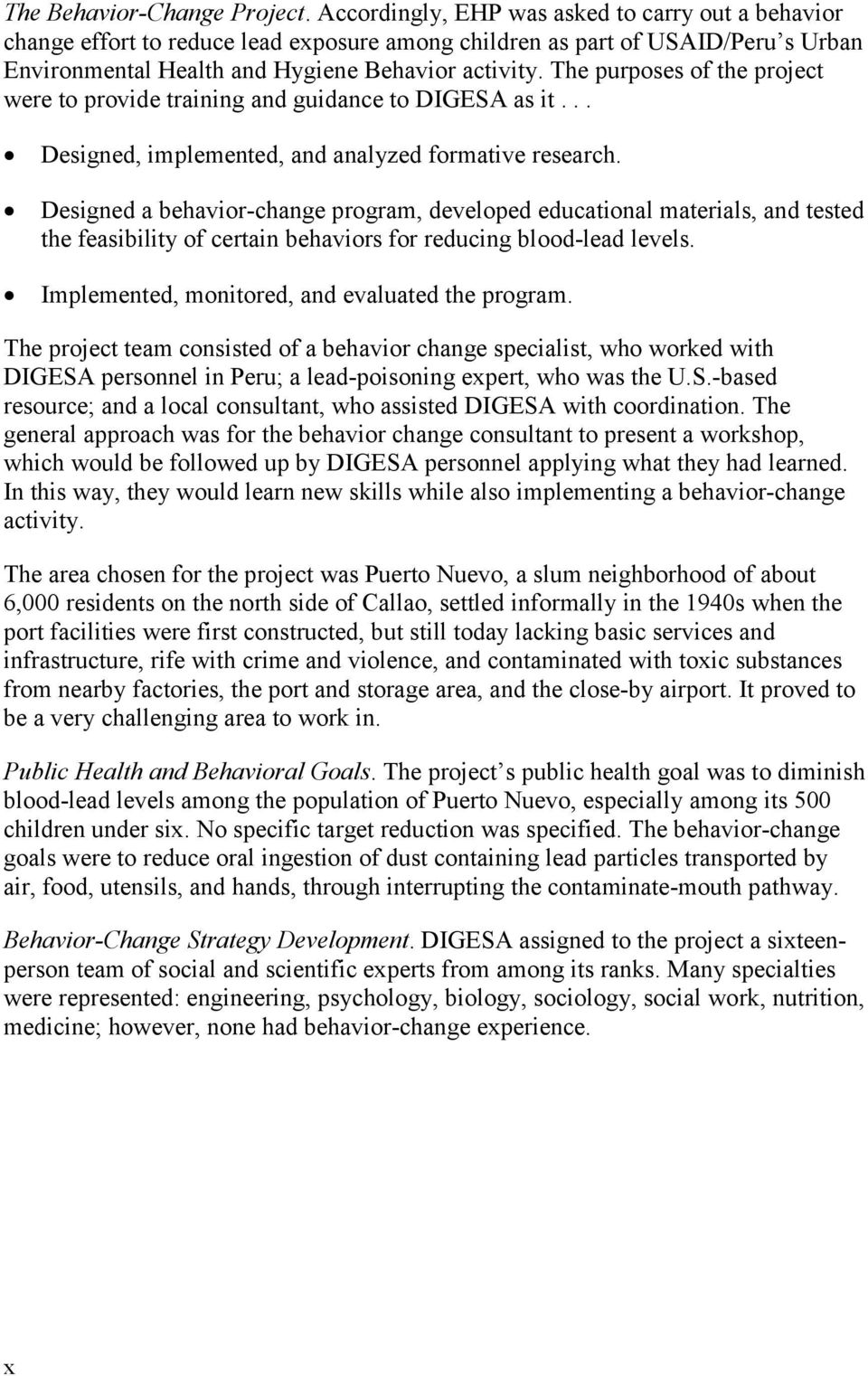 The purposes of the project were to provide training and guidance to DIGESA as it... Designed, implemented, and analyzed formative research.