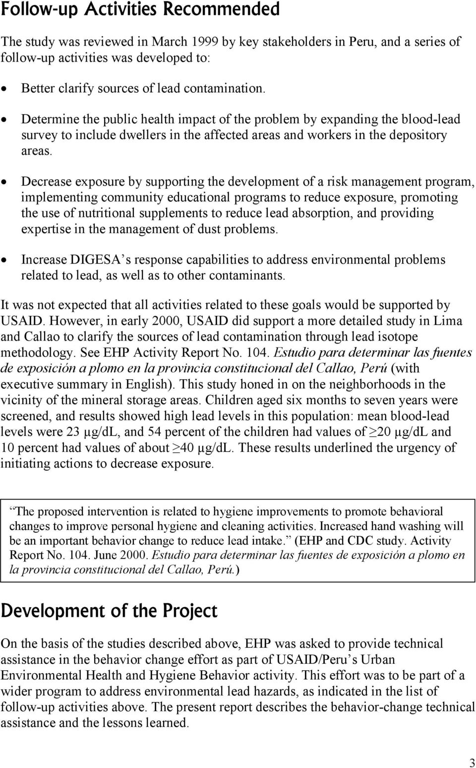 Decrease exposure by supporting the development of a risk management program, implementing community educational programs to reduce exposure, promoting the use of nutritional supplements to reduce