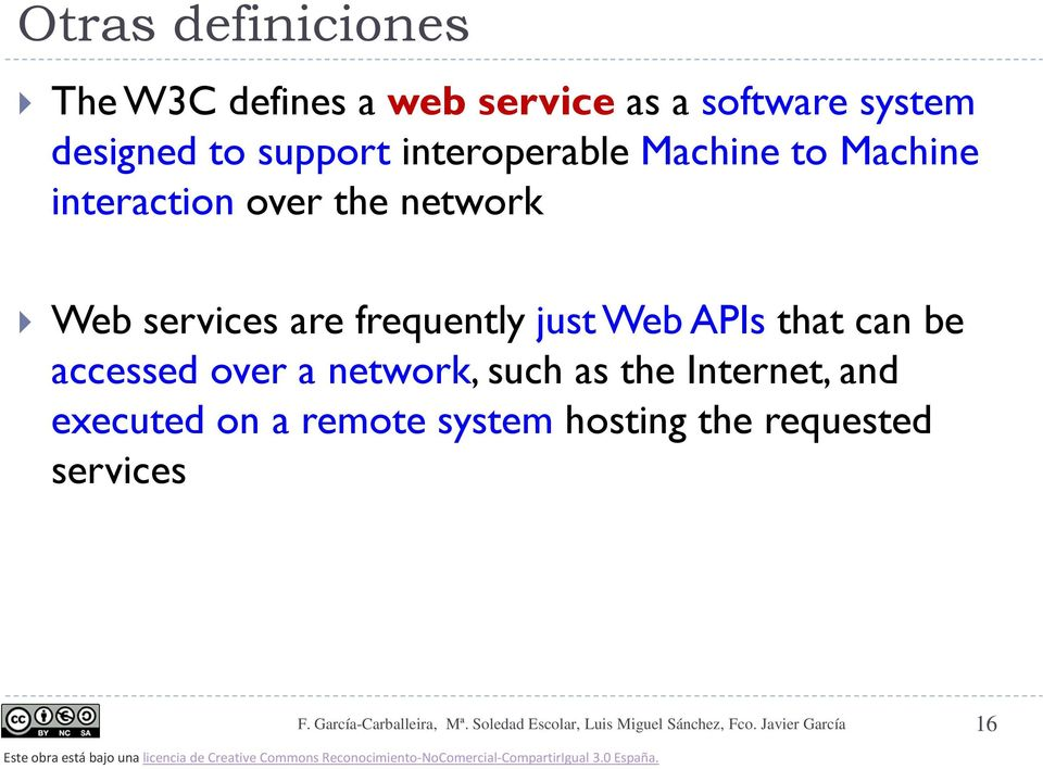 services are frequently just Web APIs that can be accessed over a network, such