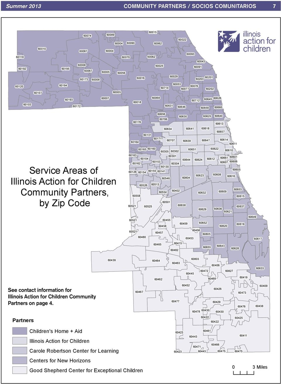 Children Community Partners, by Zip Code 60656 60630 60625 60640 60706 60176 60613 60634 60641 60618 60657 60131 60164 60171 60707 60639 60647 60614 60611 60165 60160 60305 60302 60651 60622 60610