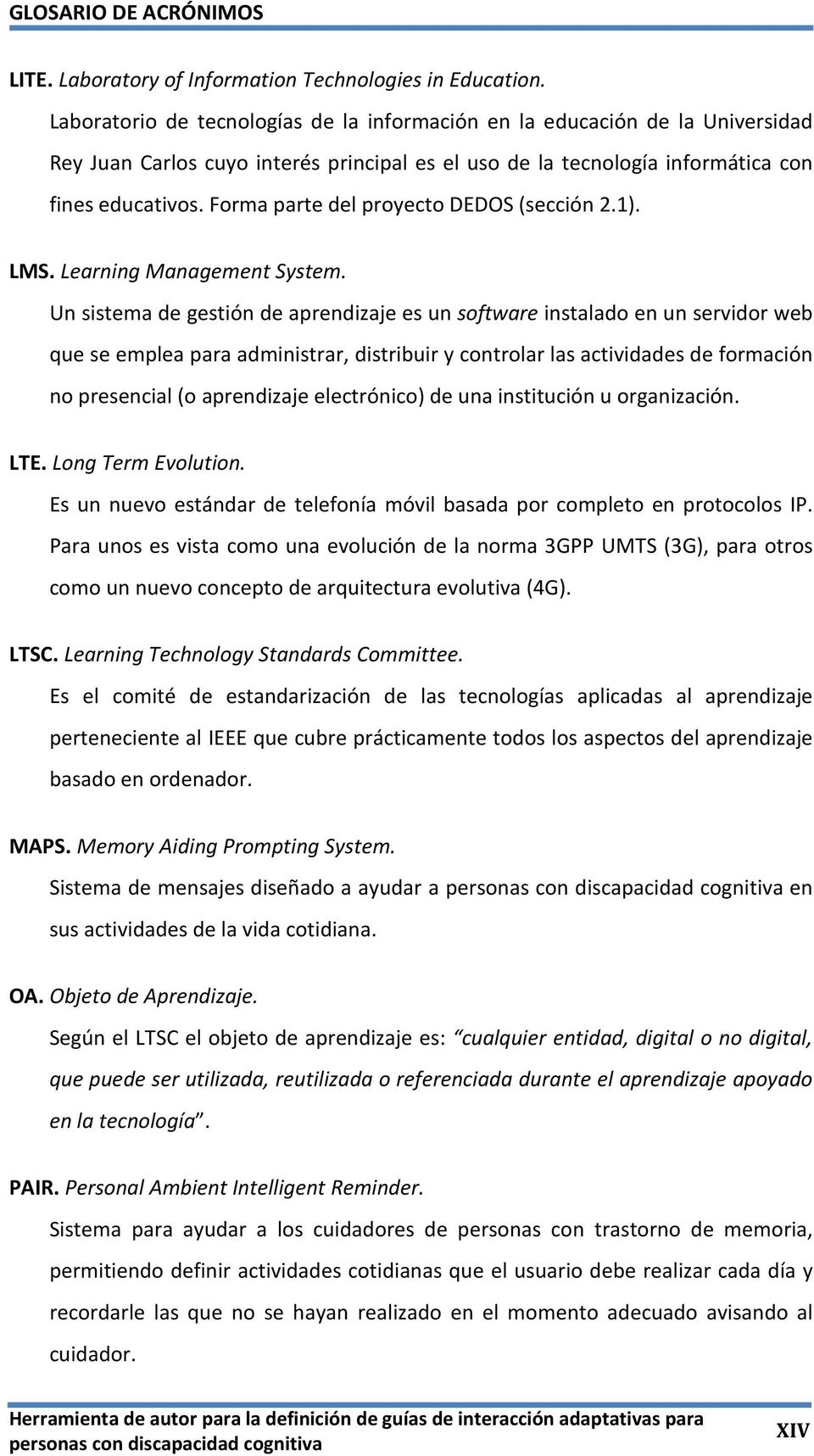Forma parte del proyecto DEDOS (sección 2.1). LMS. Learning Management System.
