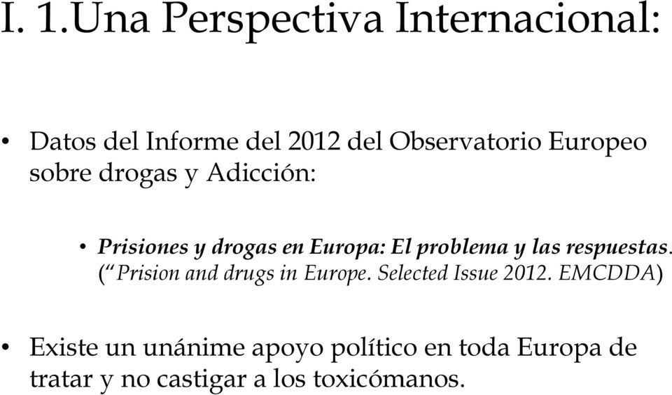 respuestas. ( Prision and drugs in Europe. Selected Issue 2012.
