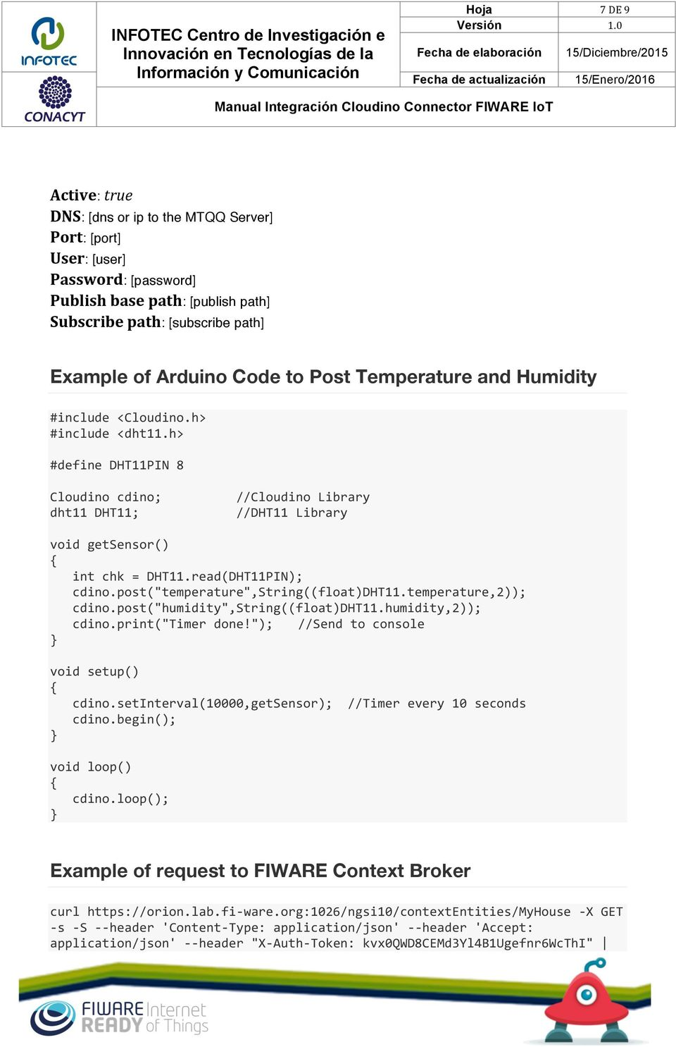 "read(DHT11PIN); cdino.post(""temperature"",string((float)dht11.temperature,2)); cdino.post(""humidity"",string((float)dht11.humidity,2)); cdino.print(""timer done!""); //Send to console void setup() cdino."