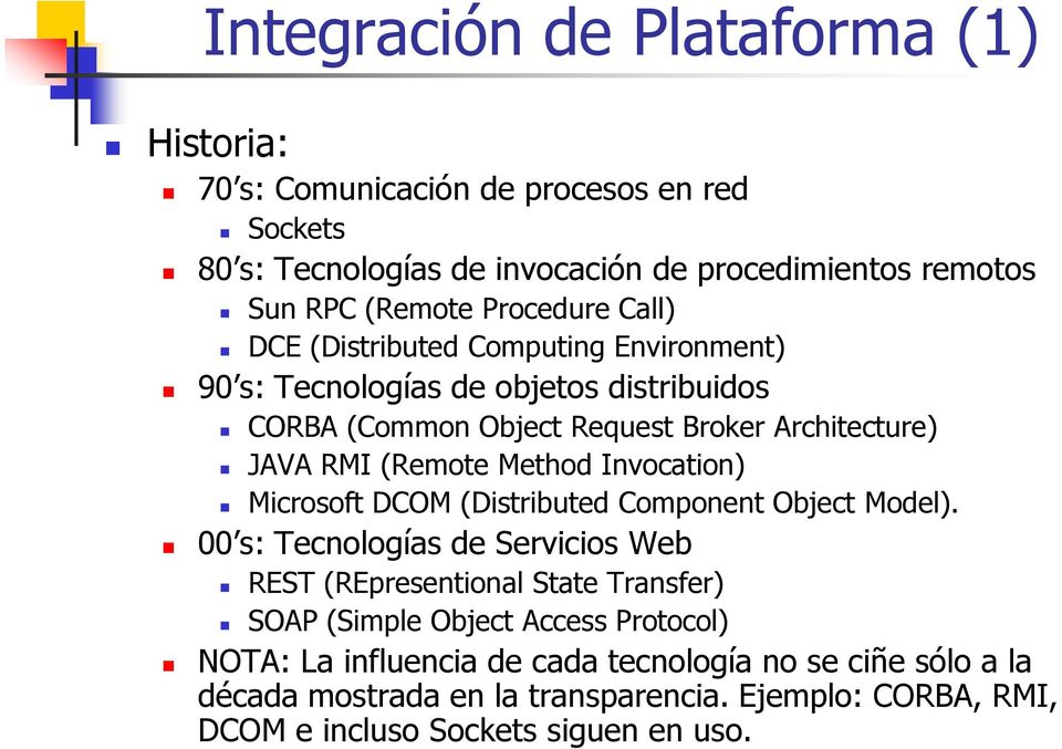 Method Invocation) Microsoft DCOM (Distributed Component Object Model).