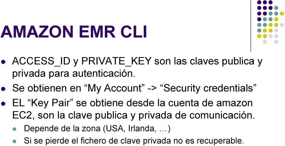 Se obtienen en My Account -> Security credentials EL Key Pair se obtiene desde la