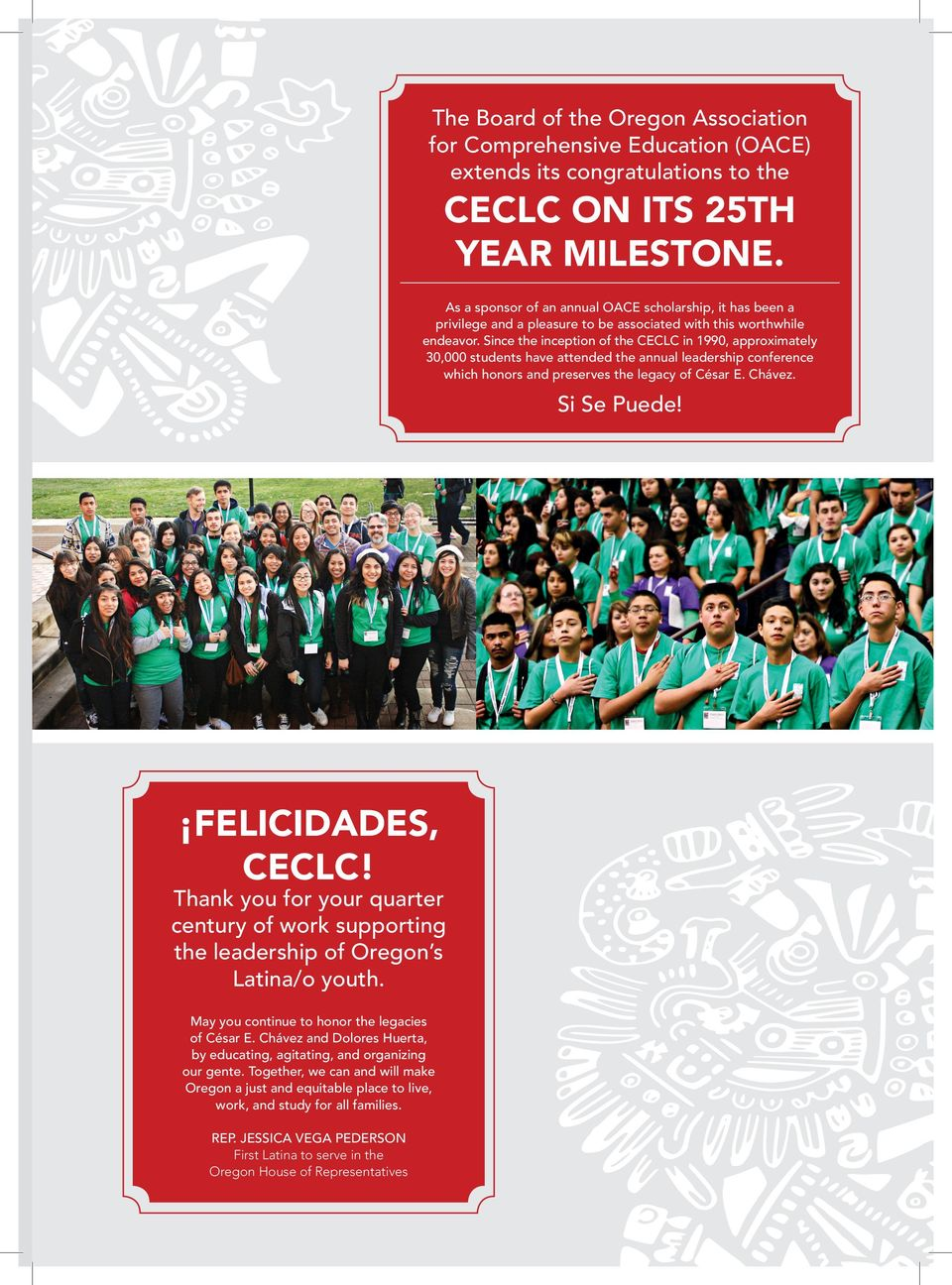 Since the inception of the CECLC in 1990, approximately 30,000 students have attended the annual leadership conference which honors and preserves the legacy of César E. Chávez. Si Se Puede!